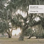 Change up EP by Hiatus