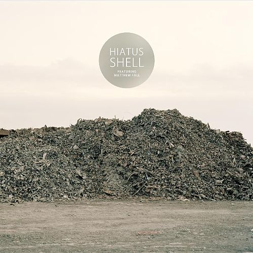 Shell (feat. Matthew Fall) by Hiatus
