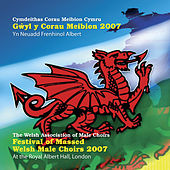 Play & Download Gwyl Y Corau Meibion 2007 by Various Artists | Napster