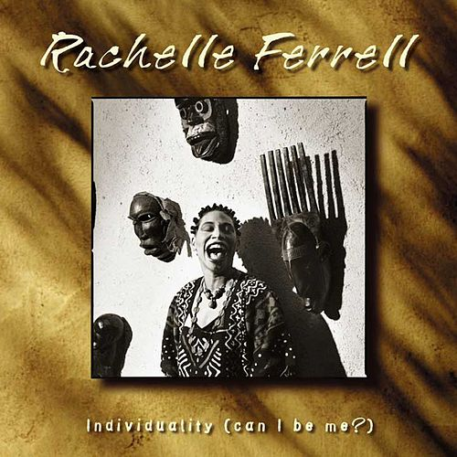 Play & Download Individuality (Can I Be Me?) by Rachelle Ferrell | Napster