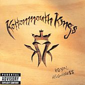 Play & Download Royal Highness by Kottonmouth Kings | Napster