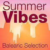 Summer Vibes Balearic Selection by Various Artists