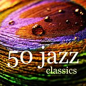 50 Jazz Classics by Various Artists