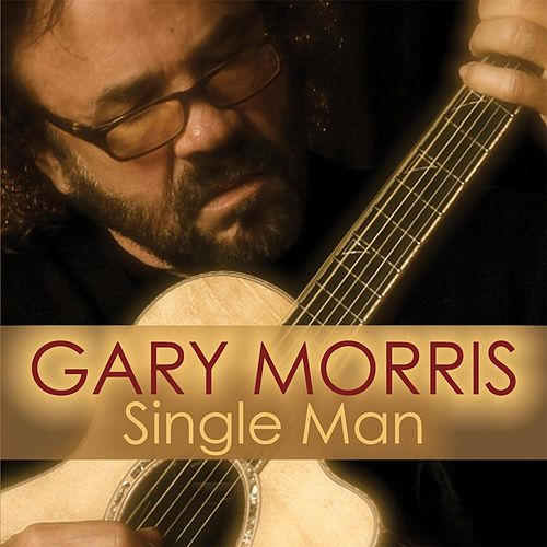 Play & Download Single Man by Gary Morris | Napster