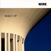 Object 47 by Wire
