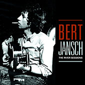 The River Sessions by Bert Jansch