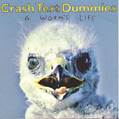 Play & Download A Worm's Life by Crash Test Dummies | Napster