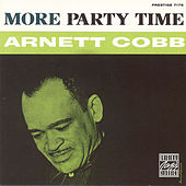 More Party Time by Arnett Cobb