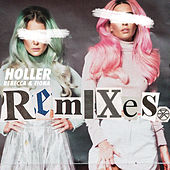 Holler (Remixes) by Rebecca & Fiona
