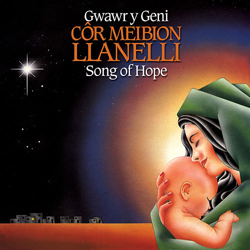 Play & Download Gwawr Y Geni / Song Of Hope by Cor Meibion Llanelli Male Voice Choir | Napster