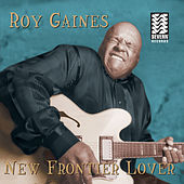 Play & Download New Frontier Lover by Roy Gaines | Napster