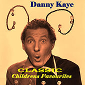 Classic Childrens Favourites by Danny Kaye