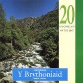 20 O'R Goreuon / 20 Of The Best by Cor Meibion Y Brythoniaid Male Choir