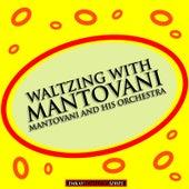 Waltzing With Mantovani (Remastered) von Mantovani & His Orchestra