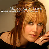 Play & Download O Ymyl Y Lloer / The Edge Of The Moon by Rhian Mair Lewis | Napster