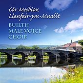Play & Download Builth Male Voice Choir by Builth Male Voice Choir | Napster