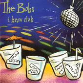 Play & Download I Brow Club by The Bobs | Napster