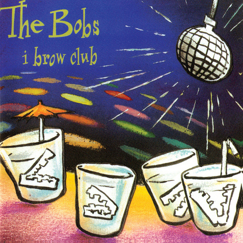 I Brow Club by The Bobs
