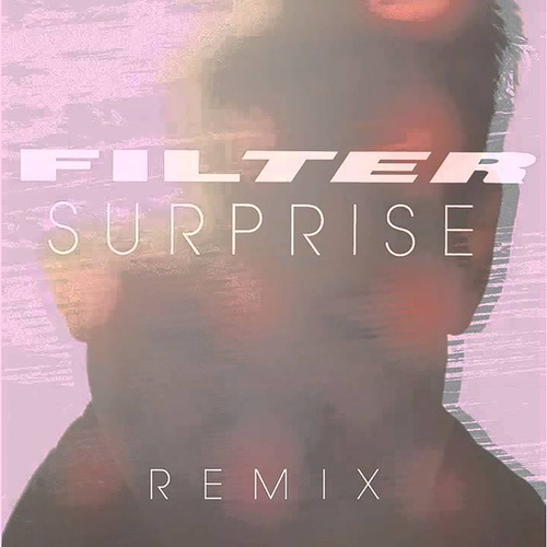 Play & Download Surprise (Audrey Napoleon Remix) by Filter | Napster