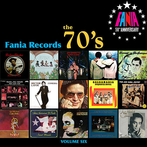 Play & Download Fania Records - The 70's, Vol. Six by Various Artists | Napster