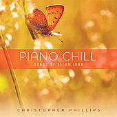 Play & Download Piano Chill: Songs Of Elton John by Christopher Phillips | Napster