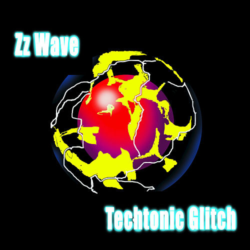 Play & Download Techtonic Glitch by Zz Wave | Napster