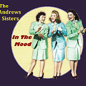 Play & Download In The Mood by The Andrews Sisters | Napster