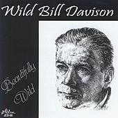 Play & Download Beautifully Wild by Wild Bill Davison | Napster