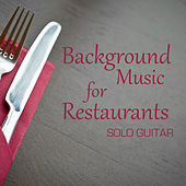 Play & Download Background Music for Restaurants: Solo Guitar by The O'Neill Brothers Group | Napster