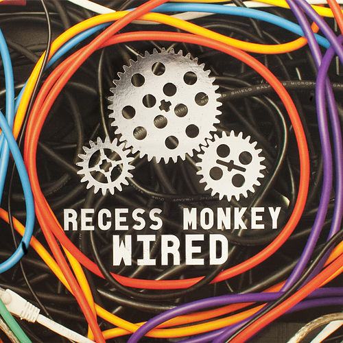 Play & Download Wired by Recess Monkey | Napster