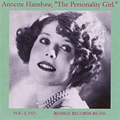 Play & Download The Personality Girl, Vol. 2: 1927 by Annette Hanshaw | Napster