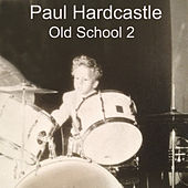 Hardcastle Old School 2 by Paul Hardcastle