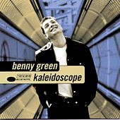Play & Download Kaleidoscope by Benny Green | Napster