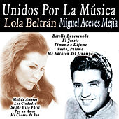 Play & Download Unidos por la Música: Lola Beltrán & Miguel Aceves Mejía by Various Artists | Napster