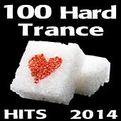 Play & Download 100 Hard Trance Hits 2014 by Various Artists | Napster