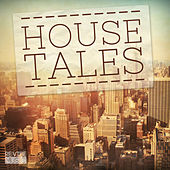 Play & Download House Tales, Vol. 1 by Various Artists | Napster