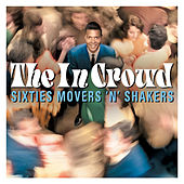 The in Crowd: Sixties Movers 'N' Shakers de Various Artists