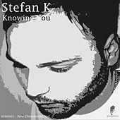 Knowing You by Stefan K