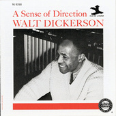Play & Download A Sense Of Direction by Walt Dickerson | Napster