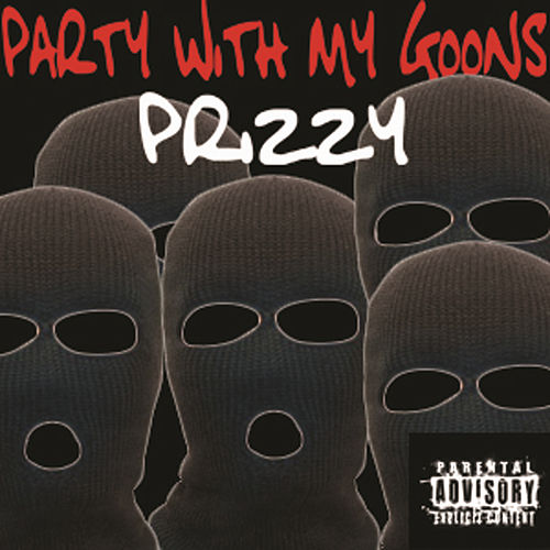 Play & Download Party With My Goons by Prizzy   Napster