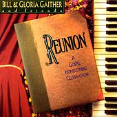 Play & Download Reunion by Bill & Gloria Gaither | Napster