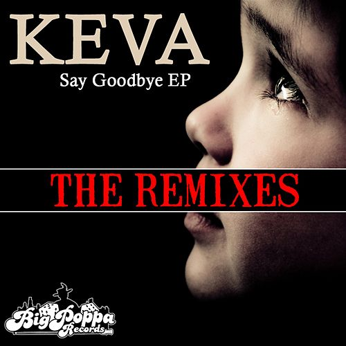 Say Goodbye Remix EP by Keva