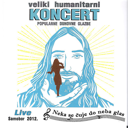 Play & Download Veliki humanitarni koncert popularne duhovne glazbe (Neka se cuje glas do neba) by Various Artists | Napster