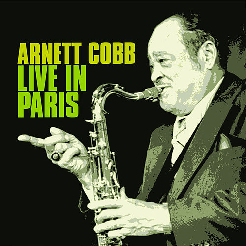 Play & Download Live in Paris 1974 (Live) [feat. Tiny Grimes] by Arnett Cobb | Napster