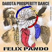 Play & Download Dakota Prosperity Dance by Felix Pando | Napster