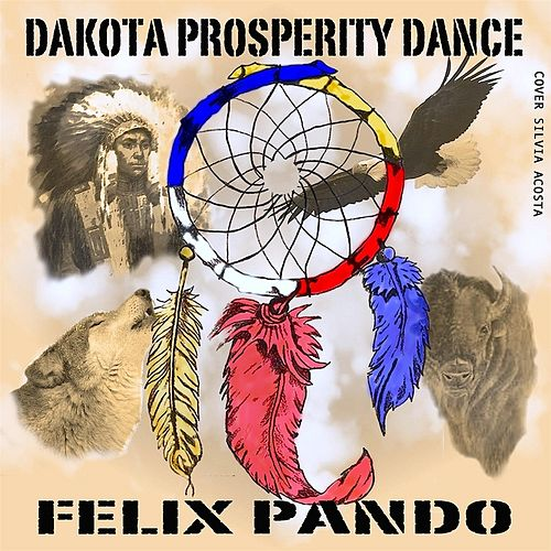 Play & Download Dakota Prosperity Dance by Felix Pando | Napster