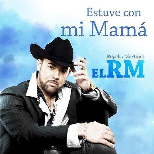 Estuve con mi Mama by Rogelio Martinez 'El Rm'