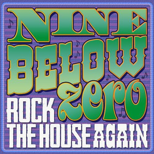Play & Download Rock the House Again by Nine Below Zero | Napster