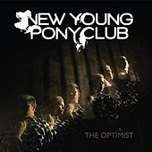 Play & Download The Optimist by New Young Pony Club | Napster