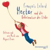 Hector und die Geheimnisse der Liebe von François Lelord
